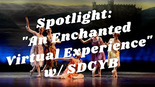 Balboa Park to You - Spotlight: An Enchanted Virtual Experience w/ The San Diego Civic Youth Ballet