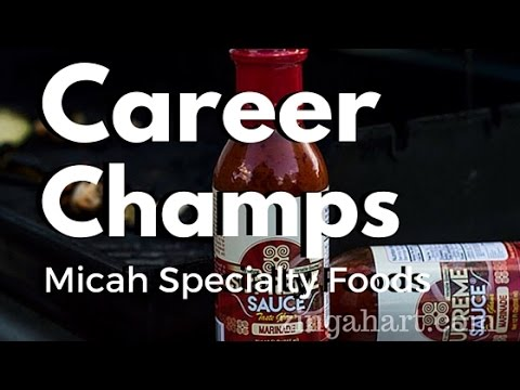 Career Champs Micah Specialty Foods: Taking a Global Food Brand Local