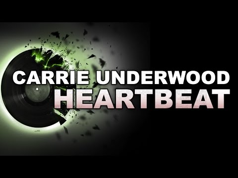 Carrie Underwood - Heartbeat   MP3 Song HD  2015