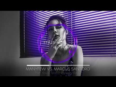 ManyFew Vs. Marcus Santoro - For You (feat. Hayley May)