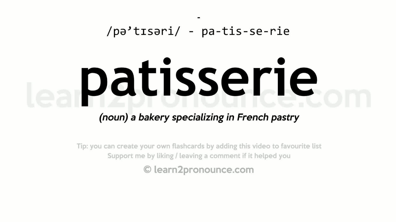 Patisserie pronunciation and definition - YouTube