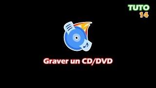Tuto #14 - Graver un CD/DVD avec CDBurnerXP