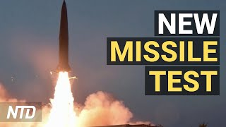 North Korea Tests Two More Missiles; Migrants in Mexico Mull New Caravan North   NTD