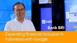 How BRI solves for financial inclusion in Indonesia with Google Cloud