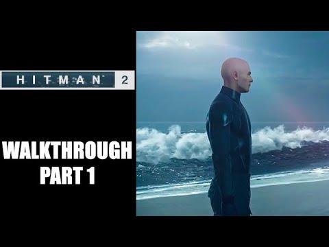 Hitman 2 Walkthrough Part 1 - How To Get Into The House And Back To The Boat
