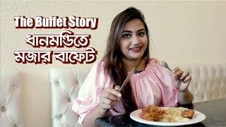 Taste of Dhaka | The Buffet Story