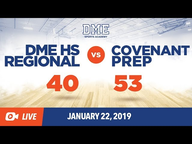 DME HS Regional vs. Covenant Prep