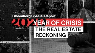 Bloomberg Special Report: The Real Estate Reckoning