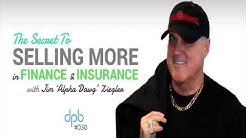Selling More F&I In Auto Dealerships - F&I Training - Jim Ziegler