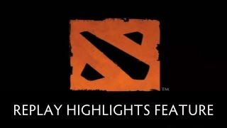 Dota 2 Replay Highlights Feature