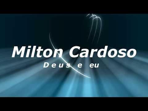Milton Cardoso - Deus e eu