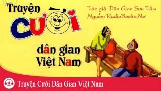 Audio  Truyện Cười Dân Gian Việt Nam Hay Hài Hước Nhất