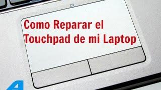 Como Reparar el Touchpad de mi Laptop Tutorial