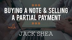 Buying a Note & Selling a Partial Payment with Jack Shea
