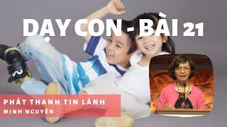 Dạy Con - Bài 21 - Phát Thanh Tin Lành
