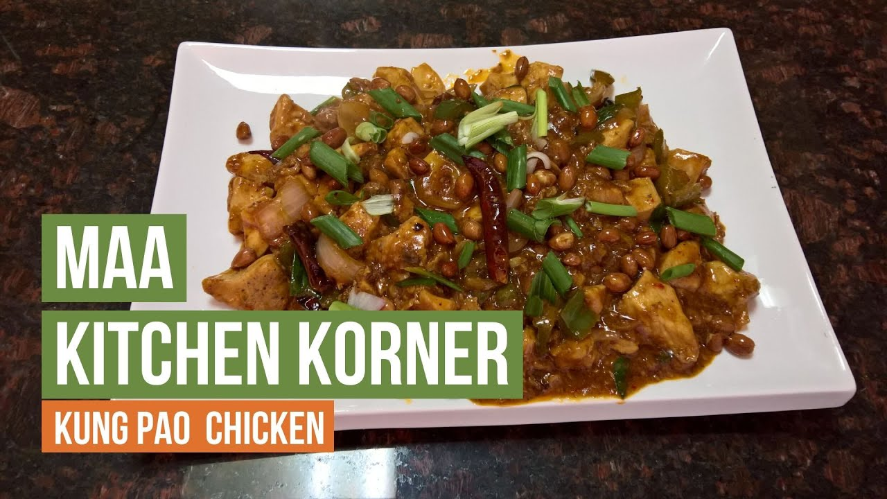 Kung Pao Chicken Maa Kitchen Korner Youtube