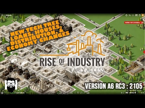 Rise of Industry - Version A6 RC3 2105 - New Tech Tree, Loans, Houses, & More! - Part 1