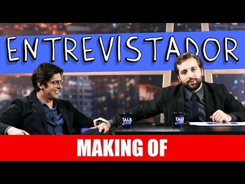 Making Of – Entrevistador