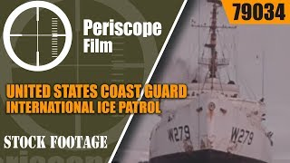 UNITED STATES COAST GUARD  INTERNATIONAL ICE PATROL & ICE BREAKERS 79034