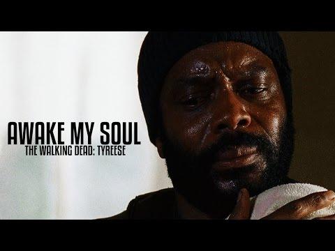 (TWD) Tyreese    Awake My Soul