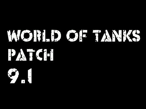 World of Tanks: Patch 9.1 Notes and Problems