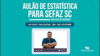 [LIVE] Aulão de Estatística para SEFAZ SC com Carlos Henrique