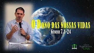 O Dono das nossas vidas - Pr. Ciro de Menezes