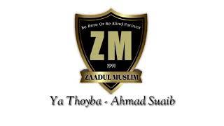 Gambar cover ZAADUL MUSLIM - YA THOYBA Voc.Ahmad Suaib