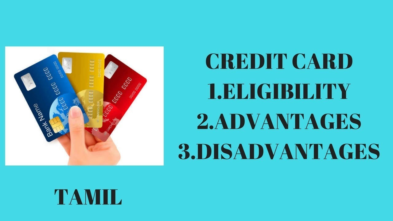 Credit Card Eligibility Advantages And Disadvantages Tamil