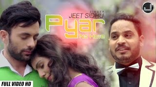 pyar na hove   jeet sidhu feat jatinder jeetu   new punjabi song 2015   japas music