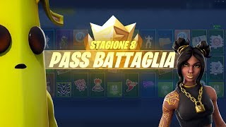 NUOVO PASS BATTAGLIA 8 SEASON 8 SCOPRIAMOLO FORTNITE BATTLE ROYALE