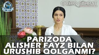 Parizoda Alisher Fayz Bilan Urushib Qolganmi