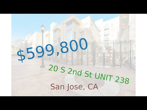 $599,800 San Jose home for sale on 2020-11-06 (20 S 2nd St UNIT 238, CA, 95113)