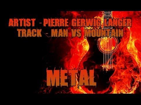 Pierre Gerwig Langer - Man vs Mountain [Royalty Free Music - Metal]