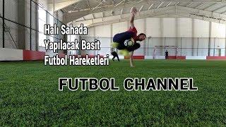 Halı Sahada Yapılacak Basit Futbol Hareketleri   (Futbol Challenge)