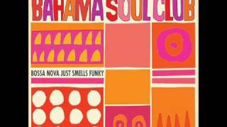The Bahama Soul Club - Bossa Bop