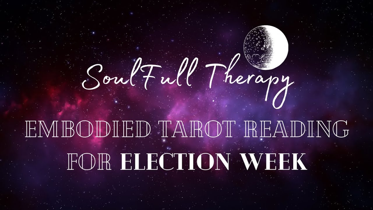 Embodied Tarot for Election Week