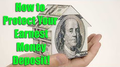How To Protect Your Earnest Money Deposit!