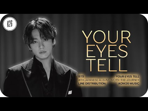 [Live Version] BTS (防弾少年団) ~ Your Eyes Tell ~ Line Distribution