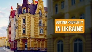 GUIDE TO BUY REAL ESTATE IN UKRAINE | LEGAL SERVICES IN UKRAINE