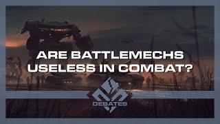 Are BattleMechs Useless in Combat? | Battletech | Debates Pilot