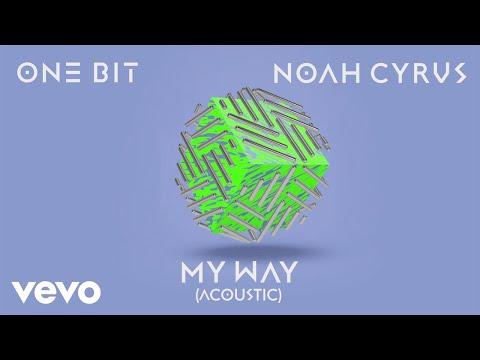 Download Youtube: One Bit, Noah Cyrus - My Way (Acoustic) [Audio]