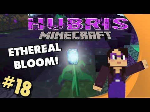Minecraft: Hubris - #18 - Ethereal Blooms!