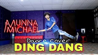 Ding Dang Dance Video  - Munna Michael | Choreography by Ajay Poptron | Dance Cover | 2017