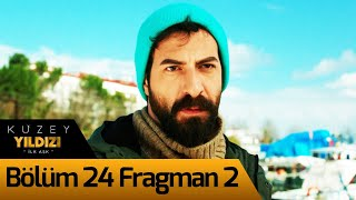 Kuzey Yıldızı İlk Aşk 24. Bölüm 2. Fragman