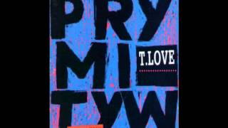 T.Love - Prymityw (1994) FULL ALBUM