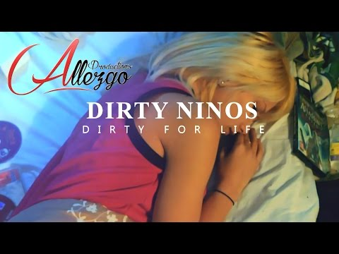 Dirty Ninos - Dirty For Life (Official Video)