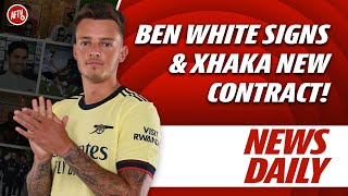 Ben White Signs & Xhaka To Be Offered New Contract!   AFTV News Daily