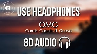 Camila Cabello ft. Quavo - OMG (8D AUDIO)