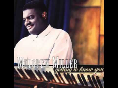 Mulgrew Miller - Getting to Know you (Full Album)